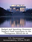 Budget and Spending: Economic Support Fund Assistance to the Philippines: Nsiad-84-44