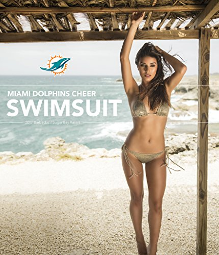 Miami Dolphins Cheerleader Calendar 2017 - Football Cheerleader Wall Calendar 2017 - Model Calendar - Miami Dolphins - Official Miami Dolphin Cheerleader Calendar 2017