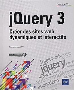 jQuery 3 : Créer des sites web dynamiques et interactifs Objectif Web: Amazon.es: Christophe Aubry: Libros en idiomas extranjeros