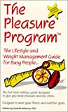 The Pleasure Program : The Lifestyle and Weight Management Guide for Busy People, Robinson, Jeanette, 078722457X