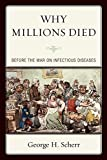 Image of Why Millions Died: Before the War on Infectious Diseases