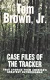 Case Files of the Tracker, Tom Brown and Tom Brown, 0425187551