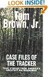 Case Files of the Tracker: True Stori...