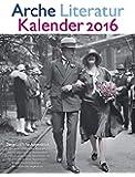 Arche Literatur Kalender 2016: Thema: Der glückliche Augenblick
