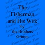 The Fisherman and His Wife | The Brothers Grimm