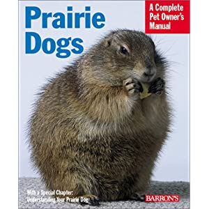 Prairie Dogs (Complete Pet Owner's Manual) 15
