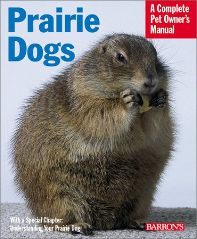 Prairie Dogs (Complete Pet Owner's Manual) 1
