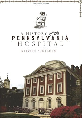 A History of the Pennsylvania Hospital (Landmarks): Kristen