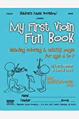 My First Violin Fun Book: including coloring & activity pages for ages 4 to 7 Paperback