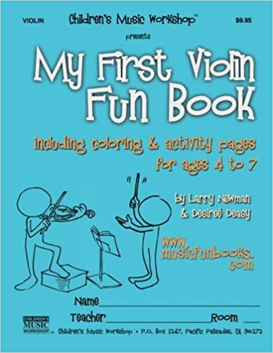 including coloring /& activity pages for ages 4 to 7 My First Violin Fun Book