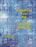 Budgeting Your Way to Financial Stability, Ruegg, Debra L. and Fraser, Terry M., 0965220885