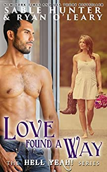 Love Found a Way: Hell Yeah! by [Hunter, Sable, O'Leary, Ryan]