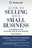 img - for The BizBuySell Guide to Selling Your Small Business: A roadmap to the successful sale of your business book / textbook / text book