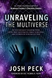 img - for Unraveling the Multiverse: The Christian s Guide to Quantum Physics, Entities from Higher Realities, Strange Technologies, and Ancient Prophecies Being Fulfilled Today book / textbook / text book