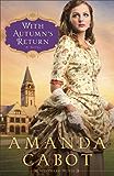 With Autumn's Return (Westward Winds Book #3): A Novel: Volume 3