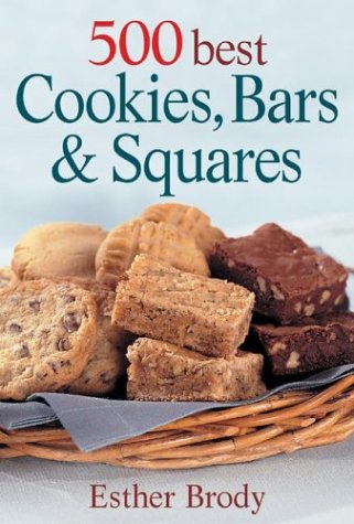 500 Best Cookies, Bars and Squares by Esther Brody
