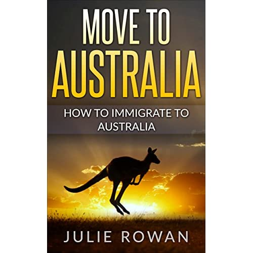 Move to Australia: How To Immigrate To Australia (Visit, migrate, or Move to Australia) Kindle Edition - 51QQX9CMLwL. SS500 - Getting Down Under