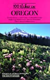 One Hundred Hikes in Oregon, Rhonda Ostertag and George Ostertag, 0898862981
