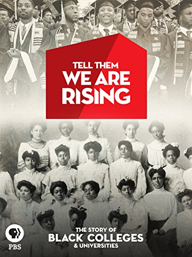 Tell Them We Are Rising: The Story of Historically Black Colleges and - We Nelson