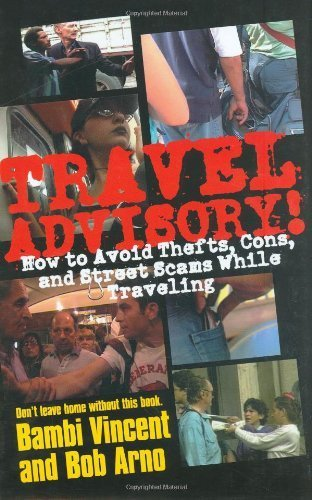 Travel Advisory: How to Avoid Thefts, Cons, and Street Scams While Traveling Hardcover – December 24, 2003