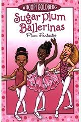 Sugar Plum Ballerinas, Book One Plum Fantastic (1) Paperback