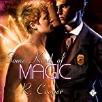 Some Kind of Magic: Being(s) in Love, Book 1 | R. Cooper