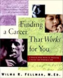 Finding a Career That Works for You, Wilma R. Fellman, 1886941386