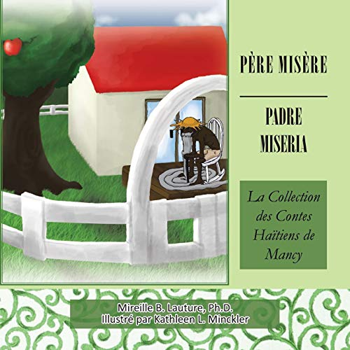 Père Misère / Padre Miseria La Collection Des Contes Haïtiens De Mancy (French and Spanish Edition) [Ph.D., Mireille B. Lauture,] (Tapa Blanda)