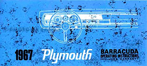 - A MUST FOR OWNERS, MECHANICS AND RESTORERS - 1967 PLYMOUTH BARRACUDA OWNERS INSTRUCTION & OPERATING MANUAL - USERS GUIDE 'CUDA COVERING; instruments, controls, heater, tires, engine, maintenance, specifications, engine, transmission fluid