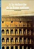 A la recherche de la Rome antique