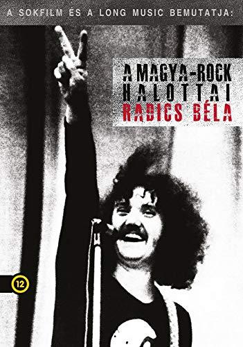 Radics Bela - A Magya-Rock halottai