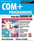 img - for COM+ Programming from the Ground Up book / textbook / text book
