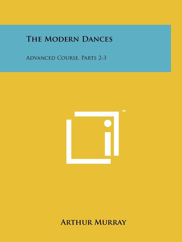 Download The Modern Dances: Advanced Course, Parts 2-3 pdf epub
