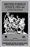img - for British Foreign Policy, 1955-64: Contracting Options (Contemporary History in Context) book / textbook / text book