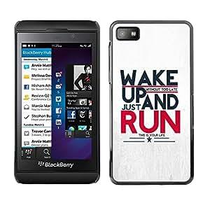 Design for Girls Plastic Cover Case FOR Blackberry Z10 Run Running Sports Motivational OBBA