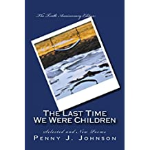 The Last Time We Were Children: The Tenth Anniversary Edition