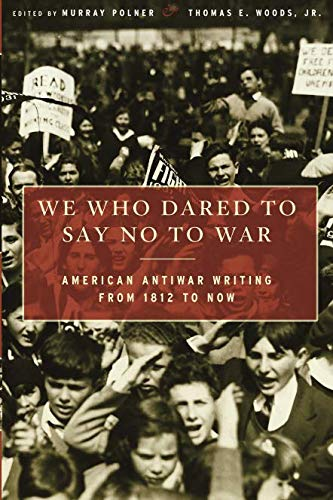 We Who Dared to Say No to War: American Antiwar Writing from 1812 to - Wood War