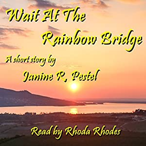Wait at the Rainbow Bridge Audiobook