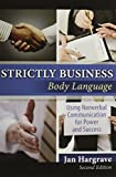 img - for Strictly Business: Body Language: Using Nonverbal Communication for Power and Success by Jan Hargrave (2009-01-19) book / textbook / text book