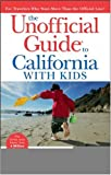 The Unofficial Guide to California with Kids, Colleen Dunn Bates and Susan La Tempa, 0471790311