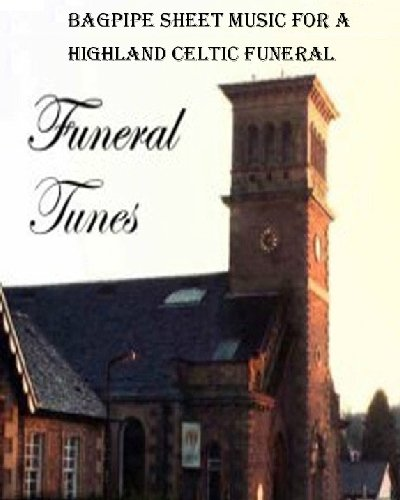 Bagpipe Sheet Music for a Highland Celtic Funeral