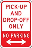 Accuform FRP145RA Engineer-Grade Reflective Aluminum Parking Sign, Legend''PICK-UP AND DROP-OFF ONLY NO PARKING (DOUBLE ARROW)'', 18'' Length x 12'' Width x 0.080'' Thickness, Red on White