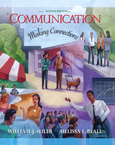 Communication: Making Connections Value Package (includes MyCommunicationLab with E-Book Student Access ) (7th Edition)