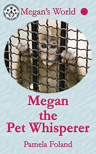 Megan the Pet Whisperer (Megan's World Book 3) by [Foland, Pamela]