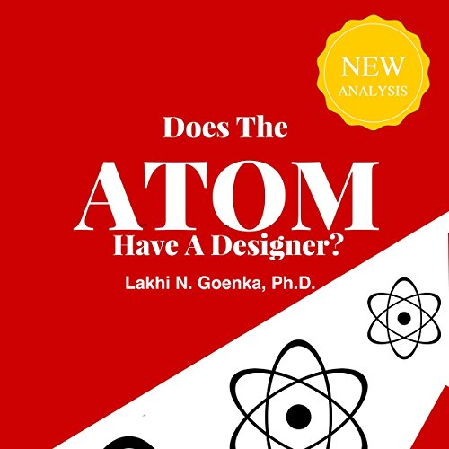 Does the Atom Have a Designer? - Lakhi Goenka - Unabridged