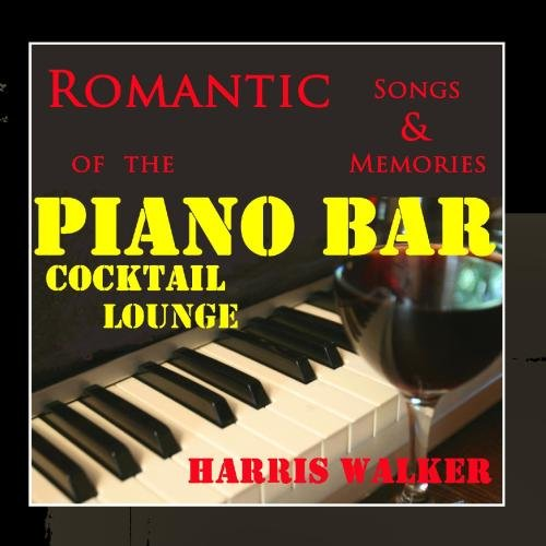 Romantic Songs & Memories of the Piano Bar Cocktail -