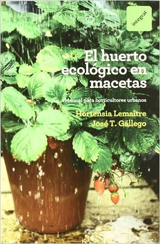 El huerto ecologico en macetas (CULTIVOS): Amazon.es: Gállego ...