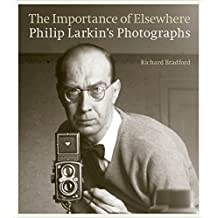 The Importance of Elsewhere: Philip Larkin's Photographs