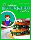 Garden Super Hero Tales, Mihaela Lica Butler, 1494805383