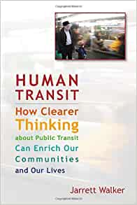 Human Transit: How Clearer Thinking about Public Transit
